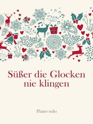 cover image of Süßer die Glocken nie klingen
