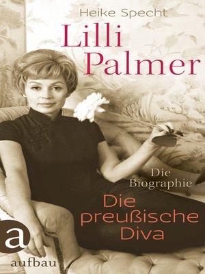 cover image of Lilli Palmer. Die preußische Diva