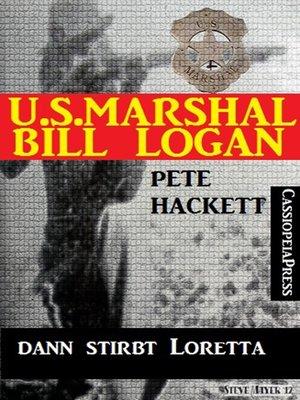 cover image of U.S. Marshal Bill Logan, Band 23