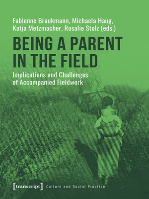 cover image of Being a Parent in the Field