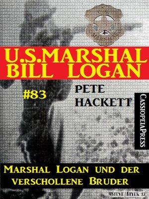 cover image of U.S. Marshal Bill Logan, Band 83
