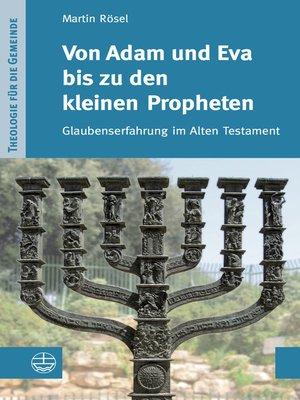 cover image of Von Adam und Eva bis zu den kleinen Propheten