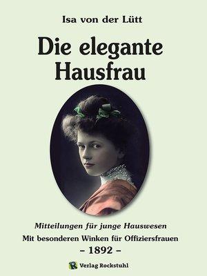 cover image of Die elegante Hausfrau 1892
