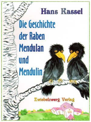 cover image of Die Geschichte der Raben Mendulan und Mendulin