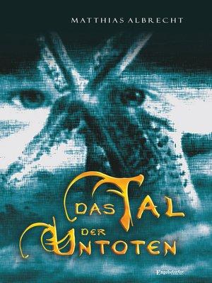 cover image of Das Tal der Untoten