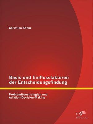 cover image of Basis und Einflussfaktoren der Entscheidungsfindung