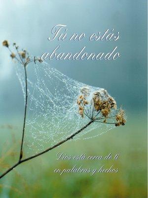cover image of Tú no estás abandonado