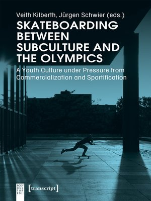 cover image of Skateboarding Between Subculture and the Olympics