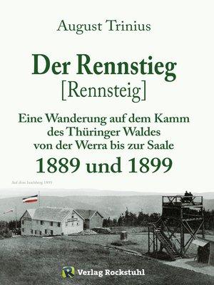 cover image of Der Rennstieg [Rennsteig] 1889 und 1899