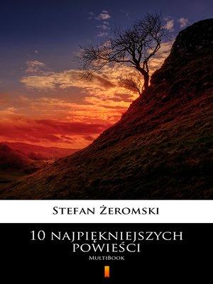 cover image of 10 najpiękniejszych powieści