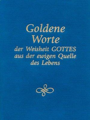 cover image of Goldene Worte der Weisheit Gottes aus der ewigen Quelle des Lebens