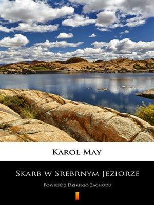 cover image of Skarb w Srebrnym Jeziorze