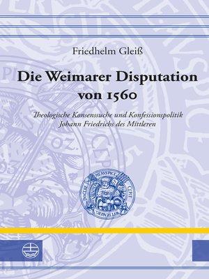 cover image of Die Weimarer Disputation von 1560