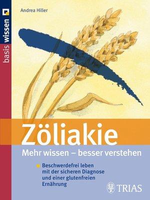 cover image of Zöliakie  Mehr wissen--besser verstehen