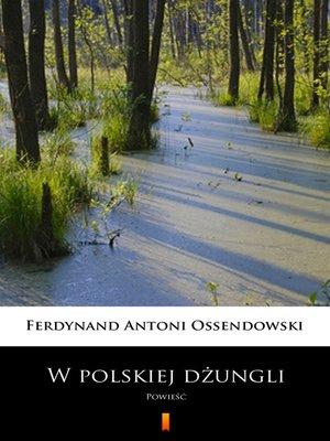 cover image of W polskiej dżungli