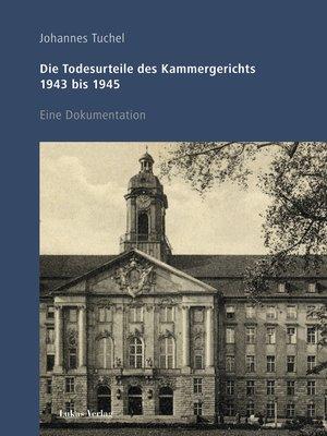 cover image of Die Todesurteile des Kammergerichts 1943 bis 1945