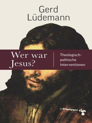cover image of Wer war Jesus?