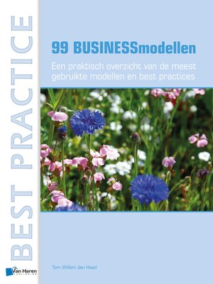 cover image of 99 BUSINESSmodellen – Een praktisch overzicht van de meest gebruikte modellen en best practices