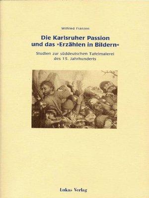 """cover image of Die Karlsruher Passion und das """"Erzählen in Bildern"""""""