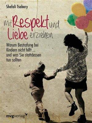cover image of Mit Respekt und Liebe erziehen
