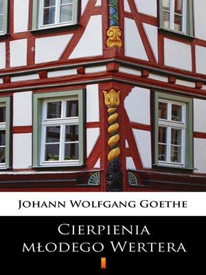cover image of Cierpienia młodego Wertera