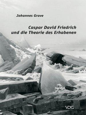 cover image of Caspar David Friedrich und die Theorie des Erhabenen