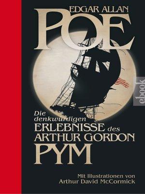 cover image of Die denkwürdigen Erlebnisse des Arthur Gordon Pym