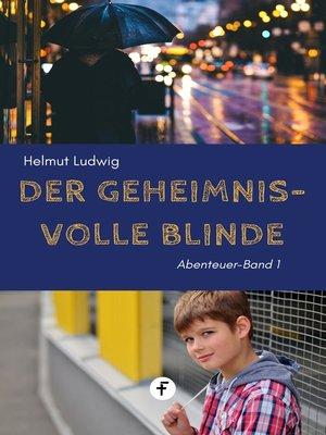 cover image of Der geheimnisvolle Blinde