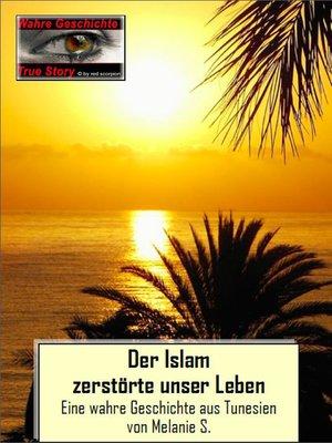 cover image of Der Islam zerstörte unser Leben