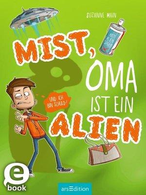 cover image of Mist, Oma ist ein Alien (und ich bin schuld)!
