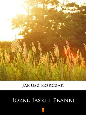 cover image of Józki, Jaśki i Franki