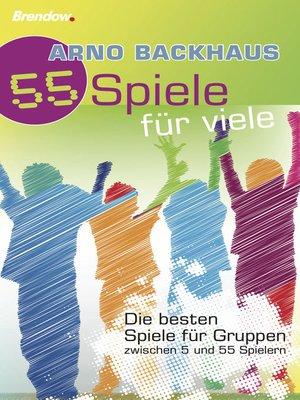 cover image of 55 Spiele für Viele