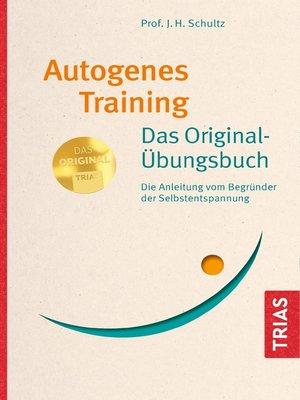 cover image of Autogenes Training Das Original-Übungsbuch