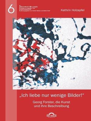 """cover image of """"Ich liebe nur wenige Bilder!"""""""