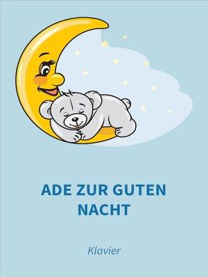 cover image of Ade zur guten Nacht