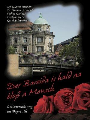 cover image of Der Bareida is hald aa bloß a Mensch – Liebeserklärung an Bayreuth