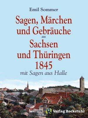 cover image of Sagen, Märchen und Gebräuche aus Sachsen und Thüringen 1845
