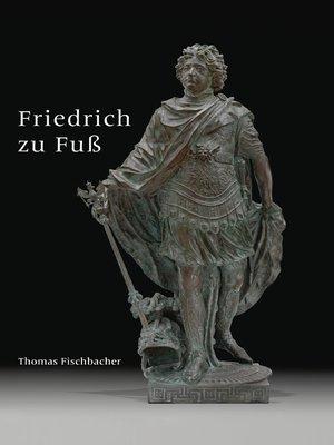 cover image of Friedrich zu Fuß