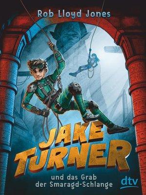 cover image of Jake Turner und das Grab der Smaragdschlange
