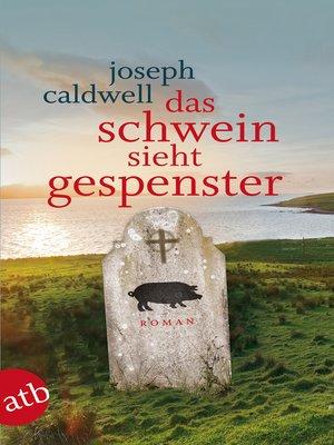 cover image of Das Schwein sieht Gespenster