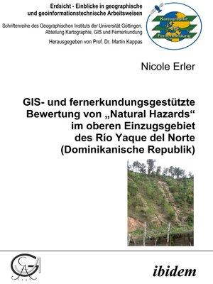 """cover image of GIS- und fernerkundungsgestützte Bewertung von """"Natural Hazards"""" im oberen Einzugsgebiet des Río Yaque del Norte (Dominikanische Republik)"""