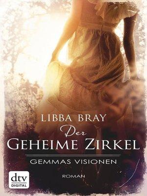 cover image of Der geheime Zirkel I Gemmas Visionen