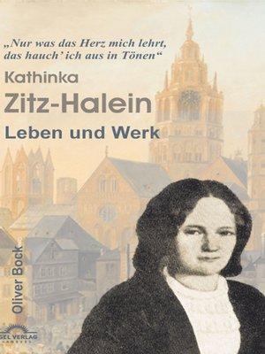 cover image of Das Leben und Werk der Kathinka Zitz-Halein