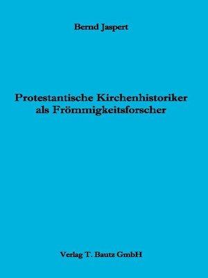 cover image of Protestantische Kirchenhistoriker als Frömmigkeitsforscher