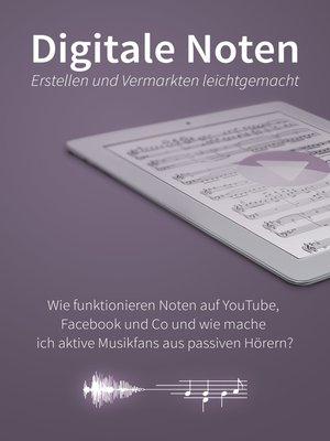cover image of Digitale Noten--erstellen und vermarkten leichtgemacht