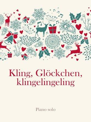 cover image of Kling, Glöckchen, klingelingeling