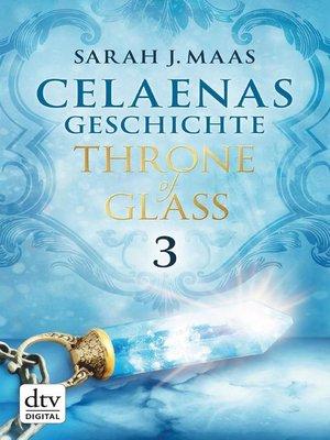 cover image of Celaenas Geschichte 3