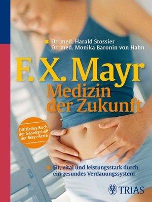 cover image of F.X. Mayr--Medizin der Zukunft
