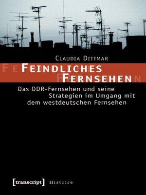 cover image of Feindliches Fernsehen