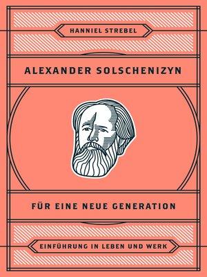 cover image of Alexander Solschenizyn für eine neue Generation